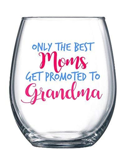 Only the Best Moms Get Promoted to Grandma Large Wine Glass - Pregnancy Announcement or Mothers Day Gift
