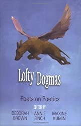 Lofty Dogmas: Poets on Poetics