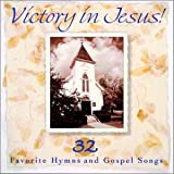 Victory In Jesus: 32 Favorite Hymns & Gospel Songs