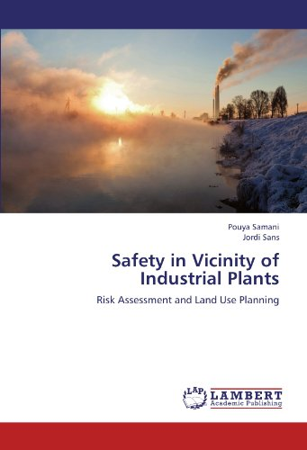 Safety in Vicinity of Industrial Plants: Risk Assessment and Land Use Planning