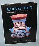 Moctezuma's Mexico, David Carrasco and Eduardo M. Moctezuma, 0870812637