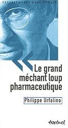 Le grand méchant loup pharmaceutique : Angoisse ou vigilance ?