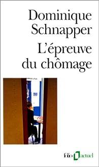 L'épreuve du chômage par Dominique Schnapper