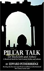 Pillar Talk: Or Backcloth and Ashes