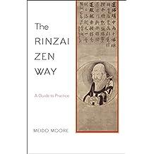 The Rinzai Zen Way: A Guide to Practice