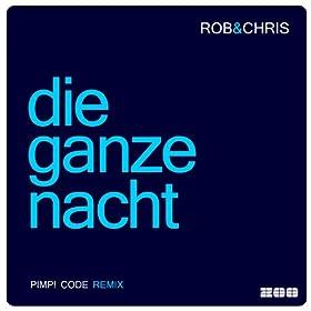 Rob & Chris-Die Ganze Nacht