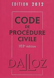 Code de procédure civile 2012 - 103e éd.: Codes Dalloz Universitaires et Professionnels