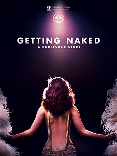 Getting Naked: A Burlesque Story by