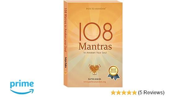 108 mantras to awaken your soul: satya kalra mr.t.s.khanna deepak