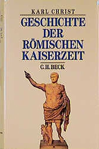 Geschichte der römischen Kaiserzeit (Beck's Historische Bibliothek)