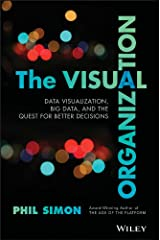 The Visual Organization: Data Visualization, Big Data, and the Quest for Better Decisions (Wiley and SAS Business Series) Kindle Edition