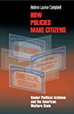 How Policies Make Citizens: Senior Political Activism and the American Welfare State (Princeton Studies in American Politics: Historical, International, and Comparative Perspectives)