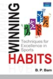 img - for Winning Habits: Techniques for Excellence in Sports 1st edition by Bam, B.P. (2009) Paperback book / textbook / text book