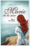 marie de la mer tome 1 sur la plage french edition