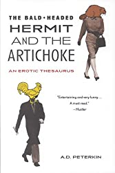 The Bald-Headed Hermit & The Artichoke: An Erotic Thesaurus