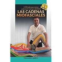 Las Cadenas Miofasciales: El Método para tratar y prevenir el origen del dolor (Spanish Edition)