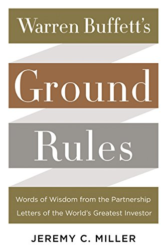 Warren Buffett's Ground Rules: Words of Wisdom from the Partnership Letters of the World's Greatest Investor cover