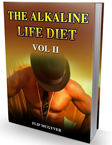 THE ALKALINE LIFE DIET VOL 2: EAT TO LIVE YOUR BEST LIFE (THE ALKALINE LIFE DIET ()