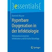 Hyperbare Oxygenation in der Infektiologie: Wirkmechanismen bei Infektionen und klinische Datenlage (essentials)