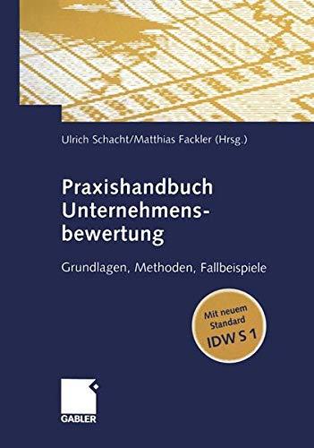 Praxishandbuch Unternehmensbewertung  Grundlagen Methoden Fallbeispiele