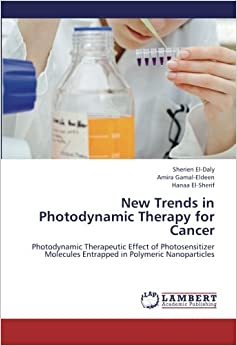 Book New Trends in Photodynamic Therapy for Cancer: Photodynamic Therapeutic Effect of Photosensitizer Molecules Entrapped in Polymeric Nanoparticles