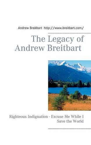 The Legacy Of Andrew Breitbart