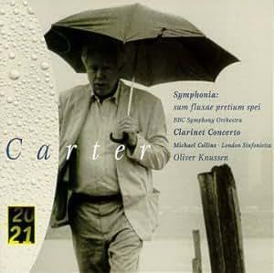 Elliott Carter: Symphonia: Sum Fluxae Pretium Spei (1993-96) / Clarinet Concerto (1996) (20/21 series) - Oliver Knussen