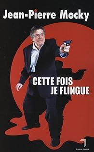 Cette fois je flingue par Jean-Pierre Mocky
