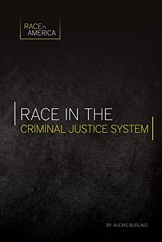 Download Race in the Criminal Justice System (Race in America) ebook