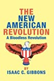 The New American Revolution, Isaac Gibbons, 0595270468