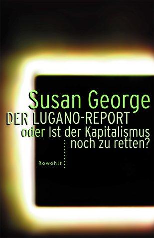 Der Lugano-Report oder Ist der Kapitalismus noch zu retten?