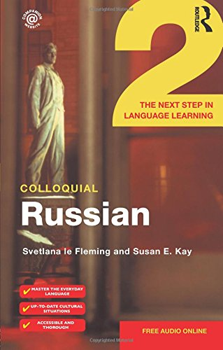Colloquial Russian 2: The Next Step in Language Learning (Colloquial 2)