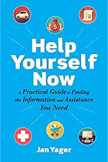 Book Cover: Help Yourself Now: A Practical Guide to Finding the Information and Assistance You Need