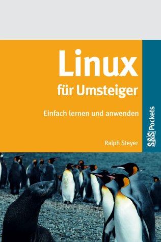 Linux für Umsteiger: Einfach lernen und anwenden