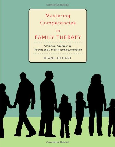 Mastering Competencies in Family Therapy: A Practical Approach to Theory and Clinical Case Documentation (SAB 230 Family Therapy)