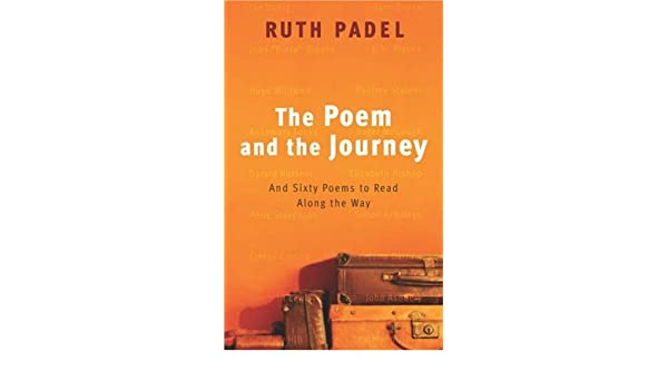 The Poem and the Journey: And Sixty Poems to Read Along the ...