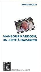 Mansour Kardosh: Un juste a Nazareth (Les artisans de la liberte) (French Edition)