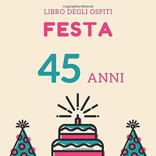 Auguri Buon Compleanno 53 Anni.Festa 45 Anni Libro Degli Ospiti Per Scrivere Auguri E
