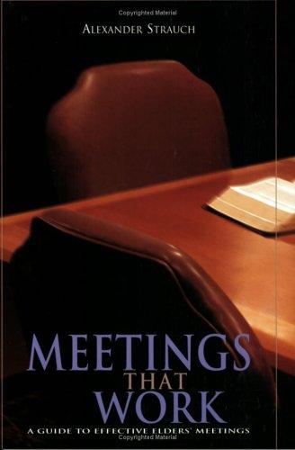 Download Meetings That Work: A Guide to Effective Elders' Meetings pdf epub