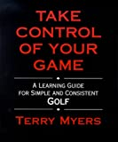 Take Control of Your Game, Terry Myers, 0967915309