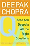 Teens Ask Deepak: All the Right Questions