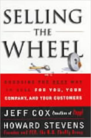 selling the wheel choosing the best way to sell for you your company your customers