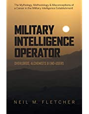 Military Intelligence Operator: Overlords, Alchemists & End-Users
