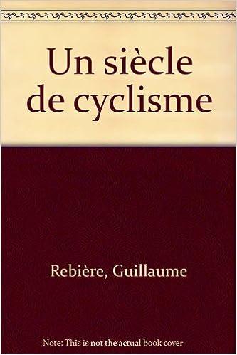 Livre gratuits Un siècle de cyclisme pdf