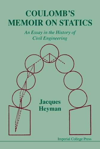 Coulomb's Memoir on Statics: An Essay in the History of Civil Engineering (English and French Edition)