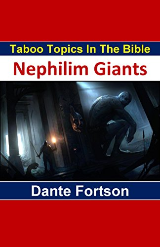 [E.b.o.o.k] Taboo Topics In The Bible: Nephilim Giants<br />PPT
