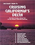 Search : Hal Schell's guide to cruising California's delta: The delta dawdler's dream tour of this fabulous 1,000-mile waterway