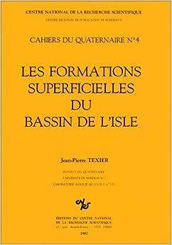 Les formations superficielles du bassin de l'Isle (Cahiers du quaternaire) (French Edition)