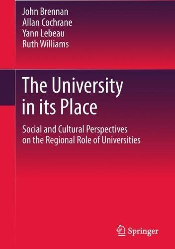 The University in its Place: Social and Cultural Perspectives on the Regional Role of Universities (Higher Education Dynamics)