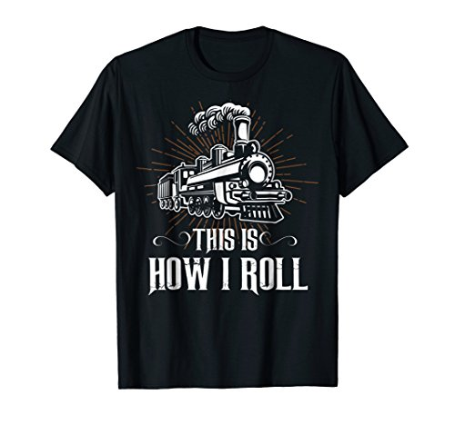 Train Apparel (Funny This is How I Roll Train T-Shirt)